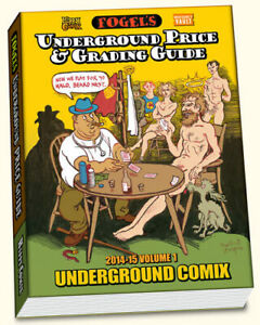 FOGEL'S UNDERGROUND COMIX PRICE AND GRADING GUIDE - R. CRUMB S. CLAY WILSON