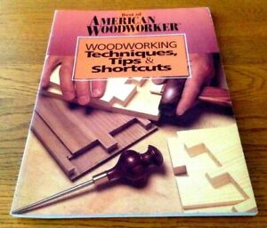 Best of American Woodworker, Woodworking Techniques, Tips & Shortcuts
