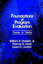 Foundations of Program Evaluation: Theories of Practice by William R. Shadish Jr