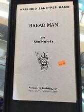 BREAD MAN  ! MARCHING BAND SHEET MUSIC