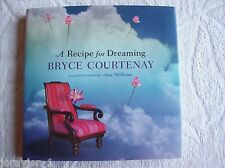 Bryce Courtenay ~ A RECIPE FOR DREAMING (Illustd) 2007 HCDJ GC Combine &Save