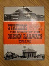 STATIONS WEST THE STORY OF THE OREGON RAILWAYS  EDWIN D. CULP  HCDJ  1978