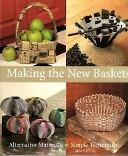 Making the New Baskets : Alternative Materials, Simple Techniques & Instructions