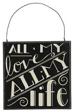 "Primitives by Kathy #23289 chalk art sign quote, ""All My Love All My Life"""
