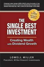 NEW The Single Best Investment: Creating Wealth with Dividend Growth
