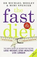 The Fast Diet: The Secret of Intermittent Fasting - Lose Weight, Stay Healthy,,