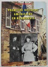 1990 HEIMDAL WW2 History BOOK PREMIERE VICTOIRE AMERICAINE EN NORMANDIE Bernage