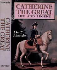 CATHERINE THE GREAT HER LIFE AND LEGEND JOHN ALEXANDER