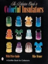 The Definitive Guide to Colorful Insulators with 777 color photos
