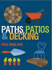 Paths, Patios & Decking, Good Condition Book, Paul Wagland, ISBN 9781861088871