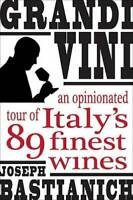 Grandi Vini: An Opinionated Tour of Italy's 89 Finest Wines - Hardcover - GOOD