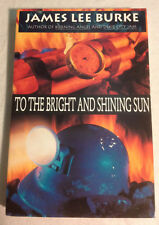 To the Bright and Shining Sun by James Lee Burke (1995, VeryGood Trade Pbk, 1st)