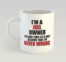Never Wrong Jug Owner Dog Puppy Pet Lover Funny Mug Gift Novelty Humour Birthday