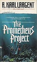 Prometheus Project by Largent, R. Karl