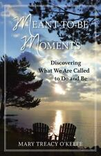 Meant-to-Be Moments: Discovering What We Are Called to Do and Be