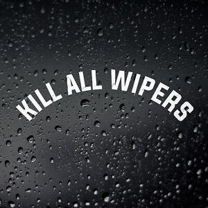 Kill All Wipers Car Sticker - JDM DUB Euro Tuner De-Wiper Rear Window Decal