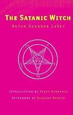 The Satanic Witch: By LaVey, Anton Szandor