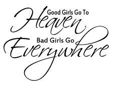 GOOD GIRLS TO HEAVEN BAD GIRLS EVERYWHERE DECAL STICKER