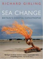 Sea Change: Britain's Coastal Catastrophe By Richard Girling. 9781903919774
