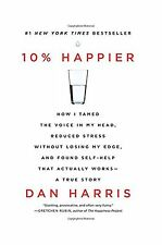 10% Happier: How I Tamed the Voice in My Head Reduced Stress Wi... Free Shipping