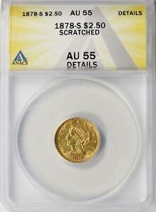 1878-S $2.5 Liberty Gold Quarter Eagle ANACS AU55 Details Scratched