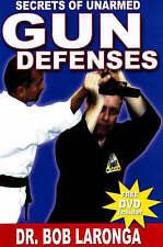 Secrets of Unarmed Gun Defences by Dr. Bob Laronga (Mixed media product, 2008)