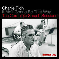 Charlie Rich - It Ain't Gonna Be That Way - The Complete Smash Sessions (CDCHD 1