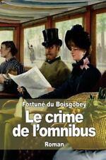 Le Crime de L'omnibus by Fortuné du Boisgobey (2014, Paperback)