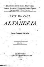 Arte de Caça de Altaneria - Vol. I by Diogo Fernandes Ferreira (2016, Paperback)