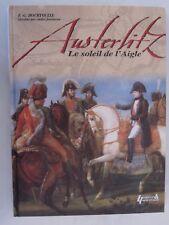 Austerlitz : Le Soleil de L'Aigle by François-Guy Hourtoulle (2013, Hardcover)