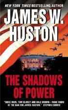 The Shadows of Power Huston, James W. Mass Market Paperback