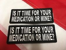 Patch Is it time for your medication or mine? survival gift you get 2 #663