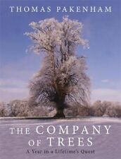 Company of Trees: A Year in a Lifetime's Quest by Thomas Pakenham Hardcover Book