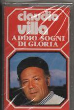 CLAUDIO VILLA musicassetta mc STAMPA ITALIANA Addio sogni di gloria SIGILLATA