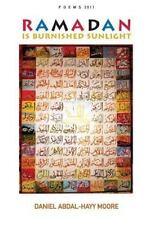 Ramadan Is Burnished Sunlight / Poems 2011 (Paperback or Softback)