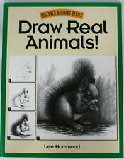 Draw Real Animals!  by Lee Hammond.