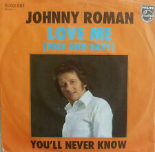 """7"""" 1976! Johnny Roman: Love ME NICE and Easy/MINT -? \"""