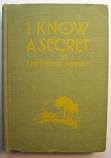 I KNOW A SECRET Christopher Morley ILLUS Jeanette Warmuth 1927 1st Ed Signed -11
