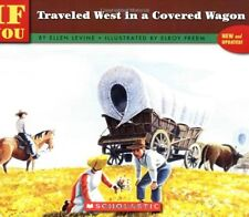 If You Traveled West in a Covered Wagon by Ellen Levine (1992, Paperback) NEW