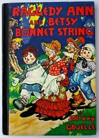 RAGGEDY ANN & BETSY BONNET STRING *JOHNNY GRUELLE * 1960 * HC * BOBS MERRILL CO