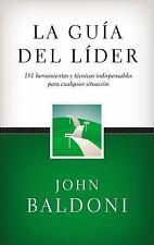 La Guía Del Líder : 101 Herramientas y Técnicas Indispensables para Cualquier...