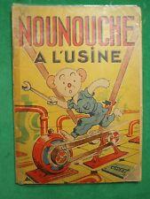NOUNOUCHE A L'USINE TEXTE DESSINS DURST 1954 EDITIONS DES ENFANTS DE FRANCE