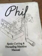 PHIL WOOD SPOKE CUTTER & THREADING MACHINE OWNERS SERVICE MANUAL essential info