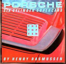 PORSCHE CAR BOOK Porsche Six Cylinder Supercars The Top Ten by Henry Rasmussen