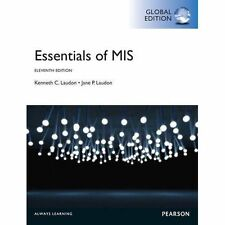 Essentials of MIS, Global Edition by Jane P. Laudon, Kenneth C. Laudon...