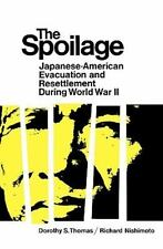 The Spoilage: Japanese-American Evacuation and Resettlement During World War II