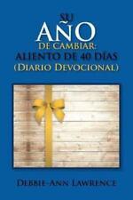 Su año de Cambiar : Aliento de 40 Dias / Diario Devocional by Debbie-Ann...