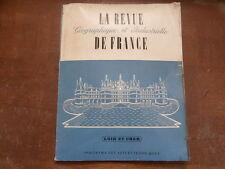 revue géographique industrielle de france LOIR et CHER 1954 histoire industrie..