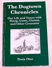 The Dogtown Chronicles: Our Life & Times with Sheep, Goats, Llamas, & Creatures