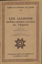 ALGERIE LES LIAISONS MARITIMES AERIENNES ET TERRESTRES 1930